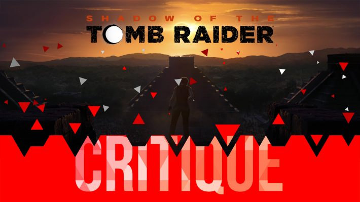 Critique Shadow of the Tomb Raider