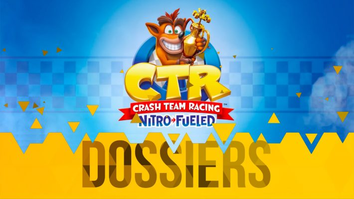 Dossier CTR Crash Team Racing est de retour