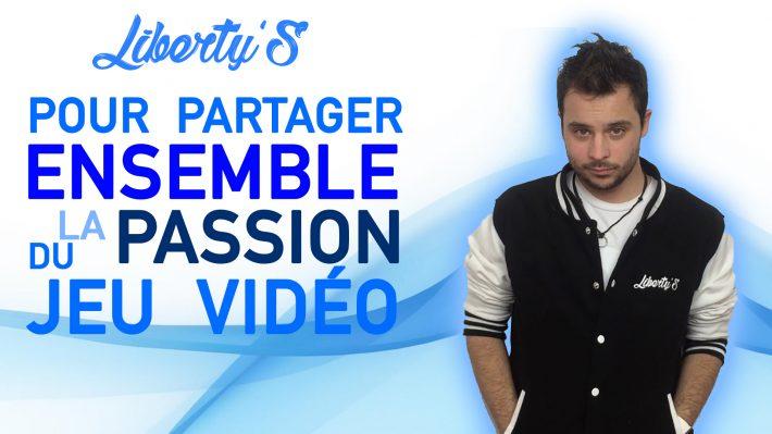Liberty's Games pour partager notre passion du jeu vidéo !