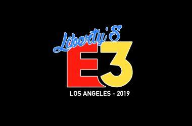 Récap : E3 2019 Liberty's